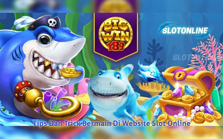 SlotOnline | Tips Dan Trick Bermain Di Website Slot Online